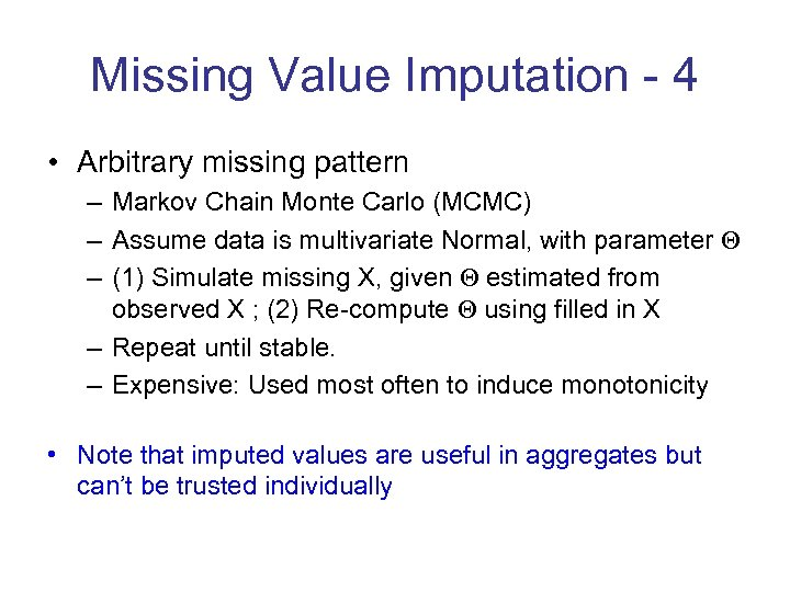 Missing Value Imputation - 4 • Arbitrary missing pattern – Markov Chain Monte Carlo