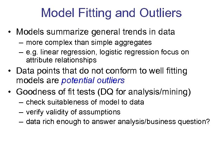 Model Fitting and Outliers • Models summarize general trends in data – more complex