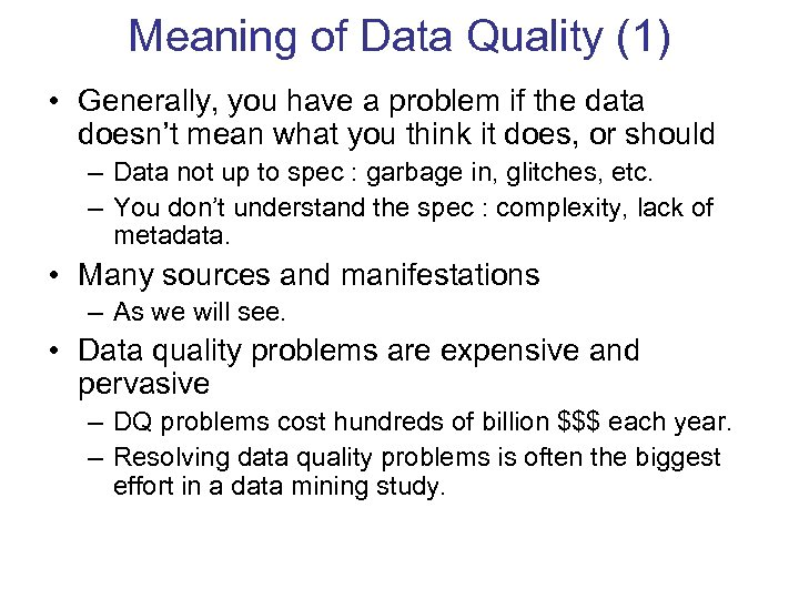 Meaning of Data Quality (1) • Generally, you have a problem if the data