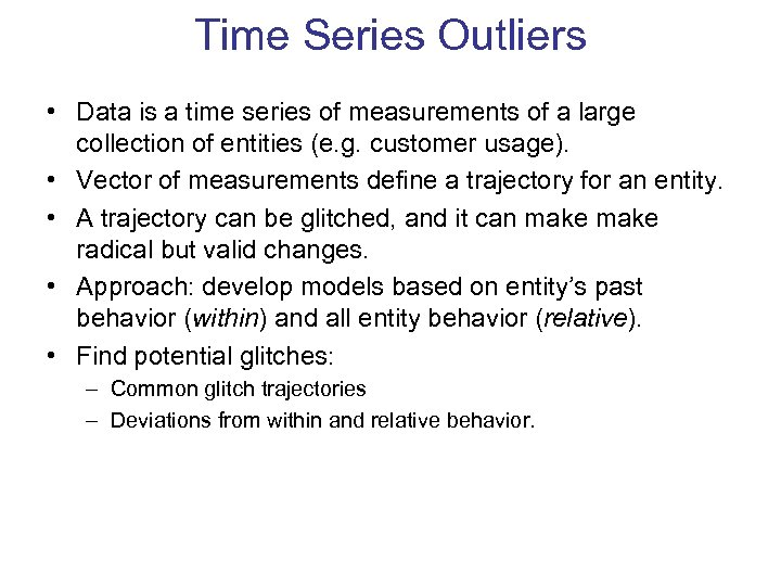 Time Series Outliers • Data is a time series of measurements of a large