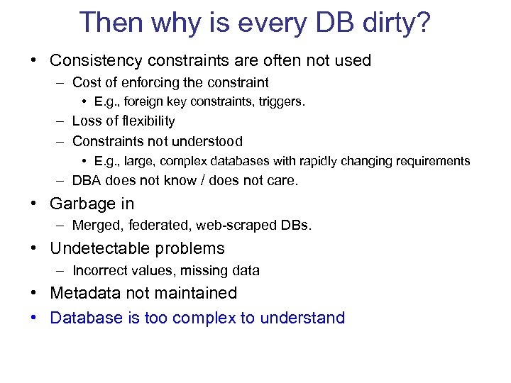 Then why is every DB dirty? • Consistency constraints are often not used –