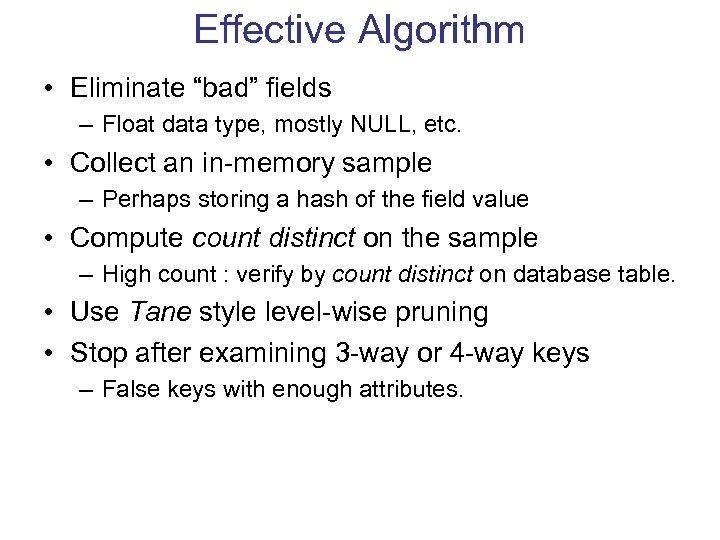 "Effective Algorithm • Eliminate ""bad"" fields – Float data type, mostly NULL, etc. •"