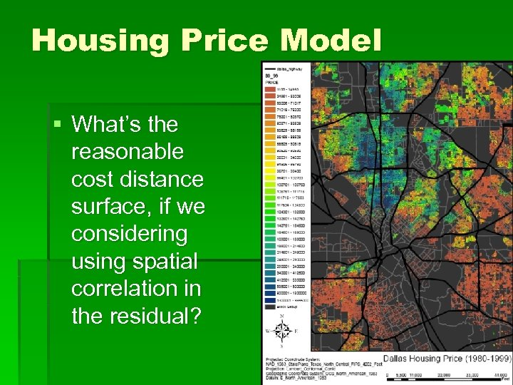 Housing Price Model § What's the reasonable cost distance surface, if we considering using