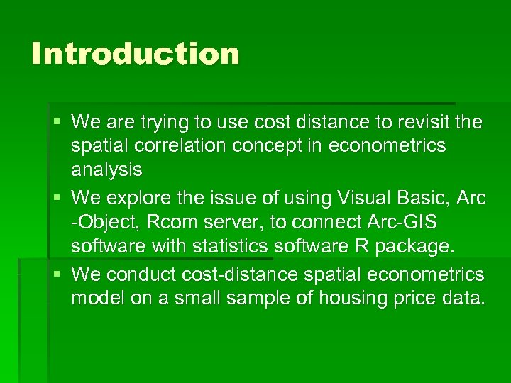 Introduction § We are trying to use cost distance to revisit the spatial correlation