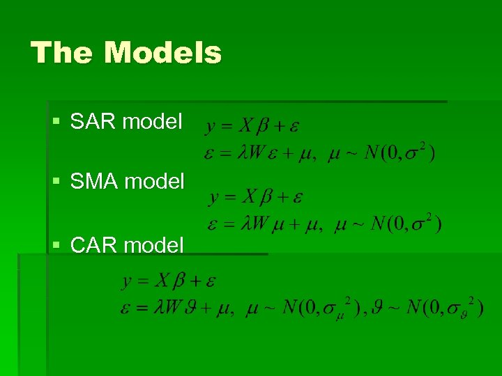 The Models § SAR model § SMA model § CAR model