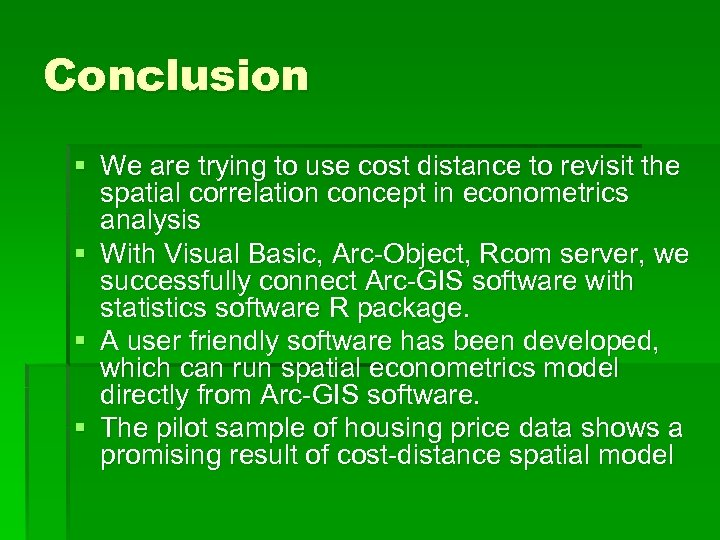 Conclusion § We are trying to use cost distance to revisit the spatial correlation