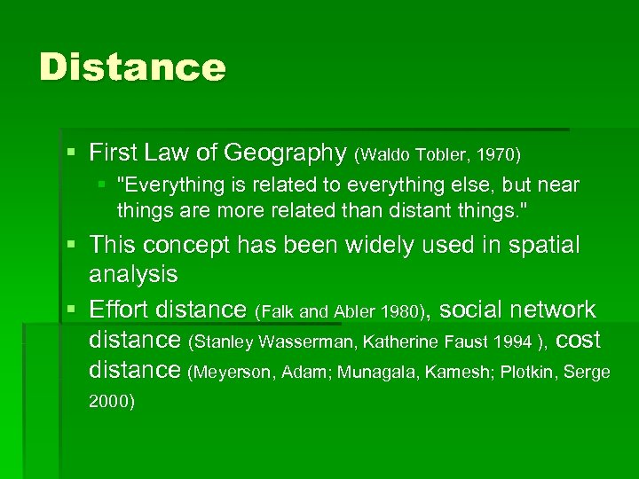 Distance § First Law of Geography (Waldo Tobler, 1970) §