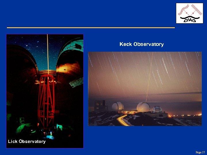 Keck Observatory Lick Observatory Page 27