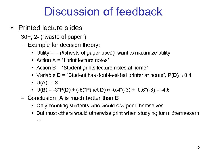 "Discussion of feedback • Printed lecture slides 30+, 2 - (""waste of paper"") –"