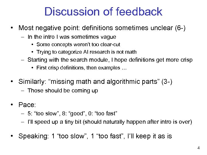 Discussion of feedback • Most negative point: definitions sometimes unclear (6 -) – In