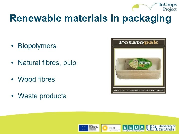 Renewable materials in packaging • Biopolymers • Natural fibres, pulp • Wood fibres •