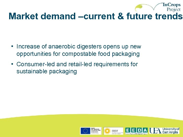 Market demand –current & future trends • Increase of anaerobic digesters opens up new