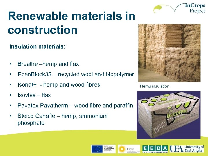 Renewable materials in construction Insulation materials: • Breathe –hemp and flax • Eden. Block