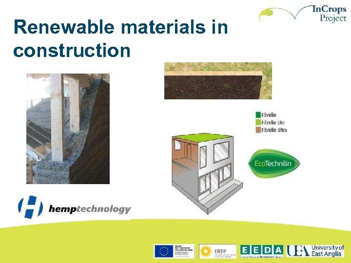 Renewable materials in construction