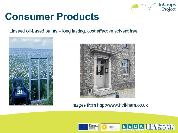 Consumer Products Linseed oil-based paints – long lasting, cost effective solvent free Images from