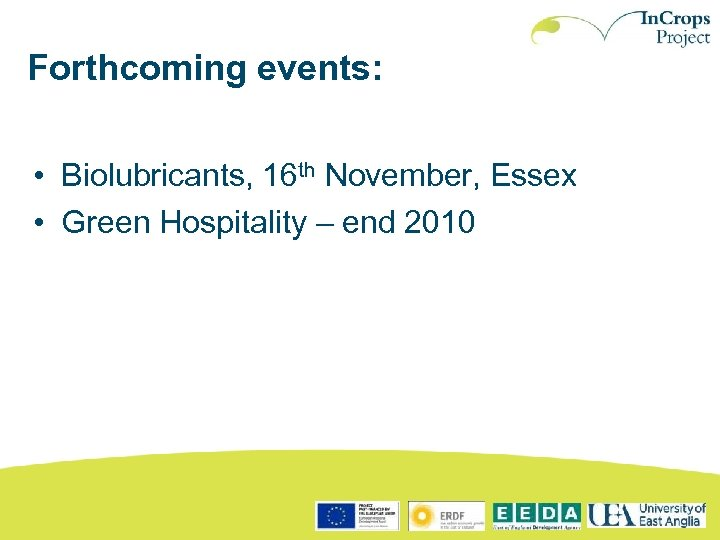 Forthcoming events: • Biolubricants, 16 th November, Essex • Green Hospitality – end 2010