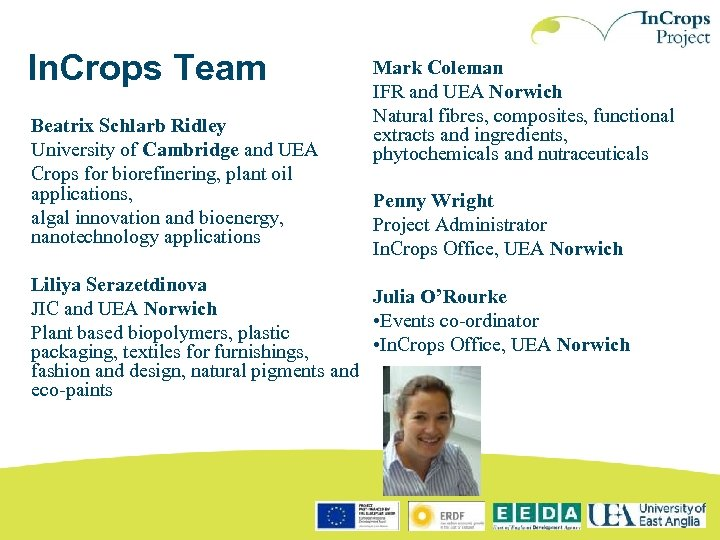 In. Crops Team Beatrix Schlarb Ridley University of Cambridge and UEA Crops for biorefinering,