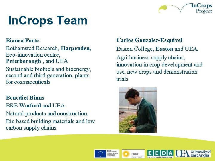 In. Crops Team Bianca Forte Rothamsted Research, Harpenden, Eco-innovation centre, Peterborough , and UEA