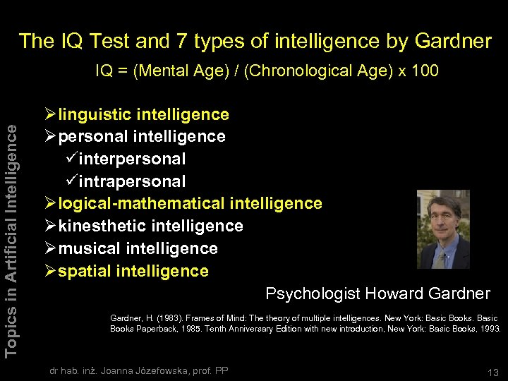 The IQ Test and 7 types of intelligence by Gardner Topics in Artificial Intelligence