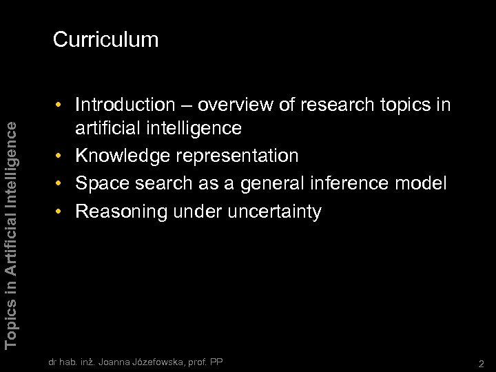 Topics in Artificial Intelligence Curriculum • Introduction – overview of research topics in artificial