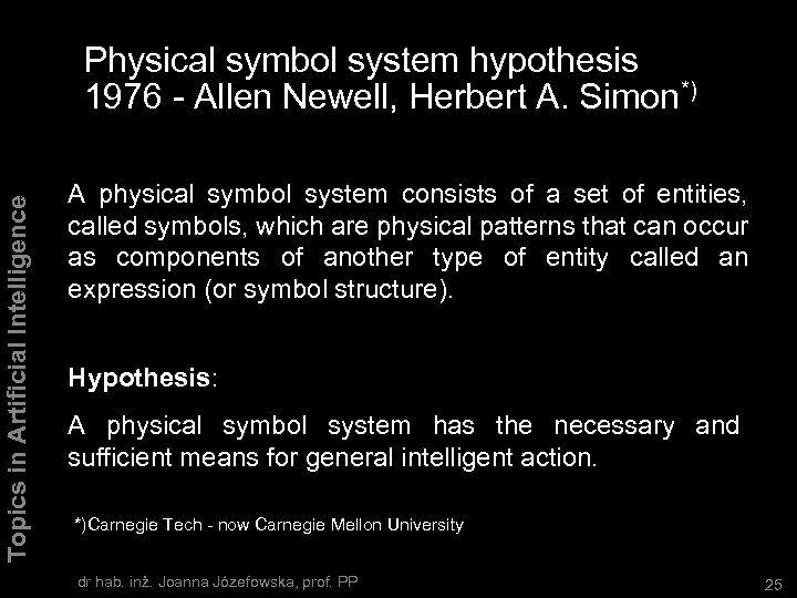 Topics in Artificial Intelligence Physical symbol system hypothesis 1976 - Allen Newell, Herbert A.