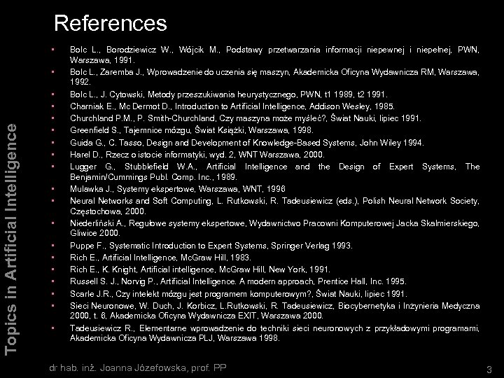 References • Topics in Artificial Intelligence • • • • • Bolc L. ,