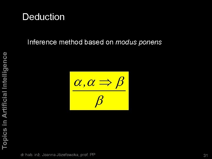 Deduction Topics in Artificial Intelligence Inference method based on modus ponens dr hab. inż.