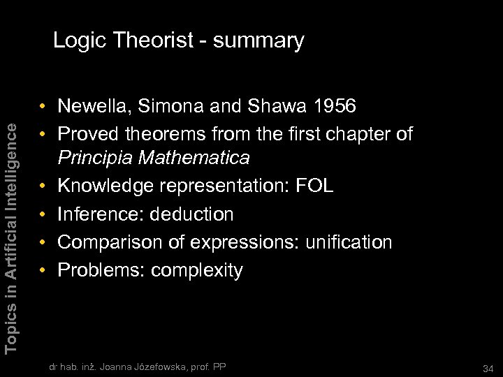 Topics in Artificial Intelligence Logic Theorist - summary • Newella, Simona and Shawa 1956