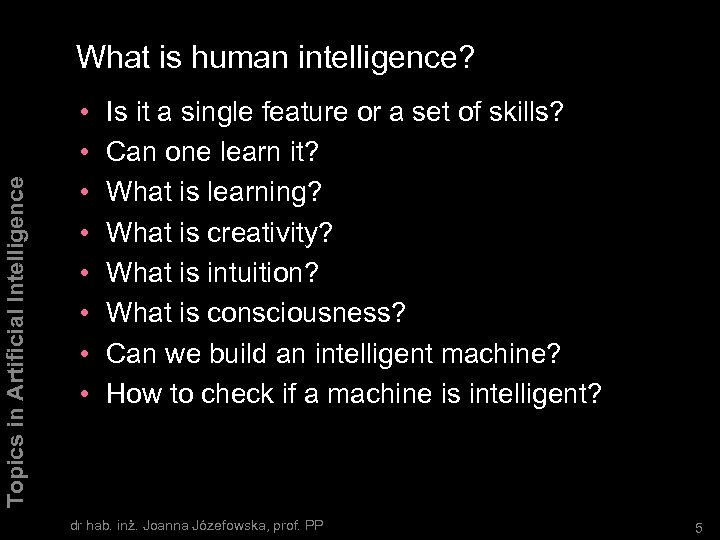 Topics in Artificial Intelligence What is human intelligence? • • Is it a single