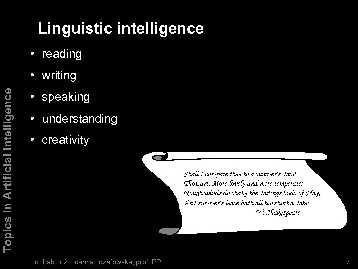 Linguistic intelligence • reading Topics in Artificial Intelligence • writing • speaking • understanding