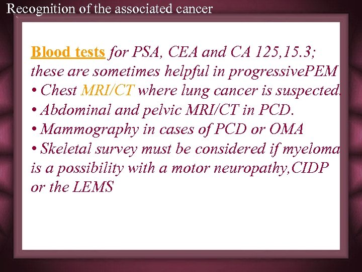 Recognition of the associated cancer Blood tests for PSA, CEA and CA 125, 15.
