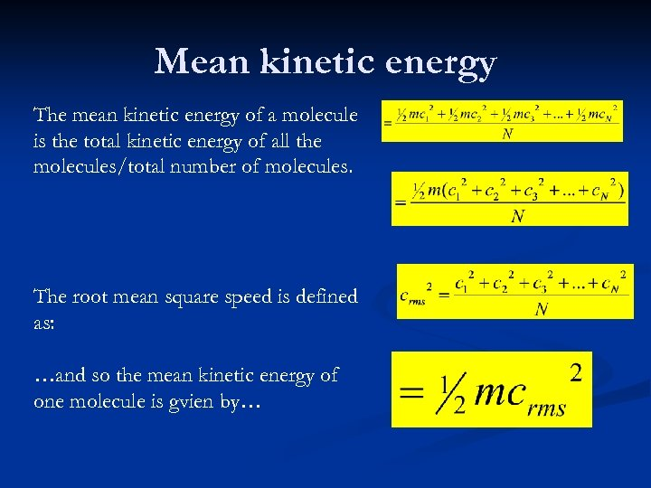 Mean kinetic energy The mean kinetic energy of a molecule is the total kinetic