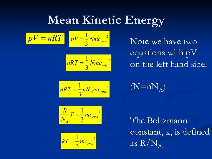 Mean Kinetic Energy Note we have two equations with p. V on the left