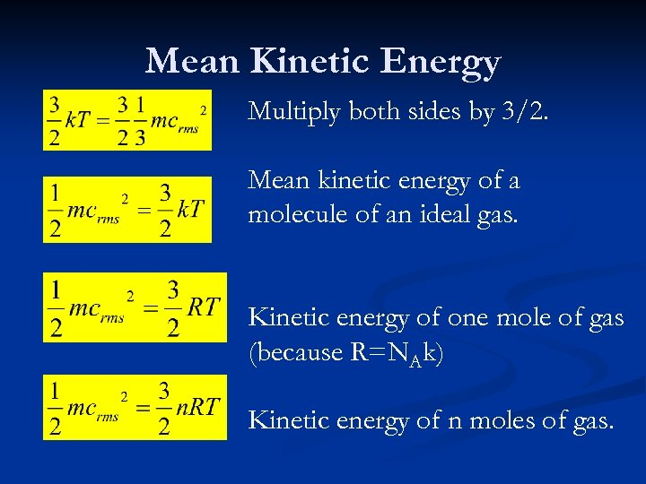 Mean Kinetic Energy Multiply both sides by 3/2. Mean kinetic energy of a molecule
