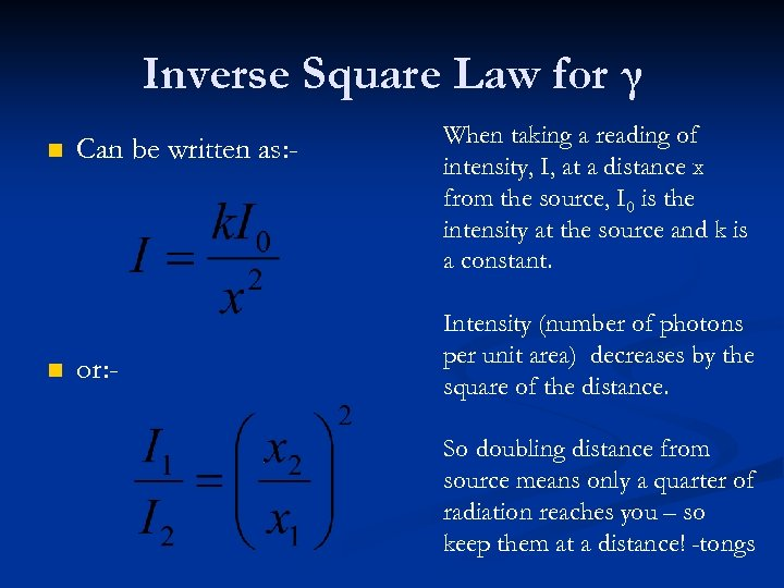 Inverse Square Law for γ n n Can be written as: - or: -