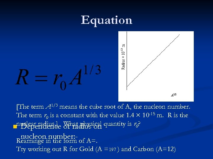 Equation [The term A 1/3 means the cube root of A, the nucleon number.