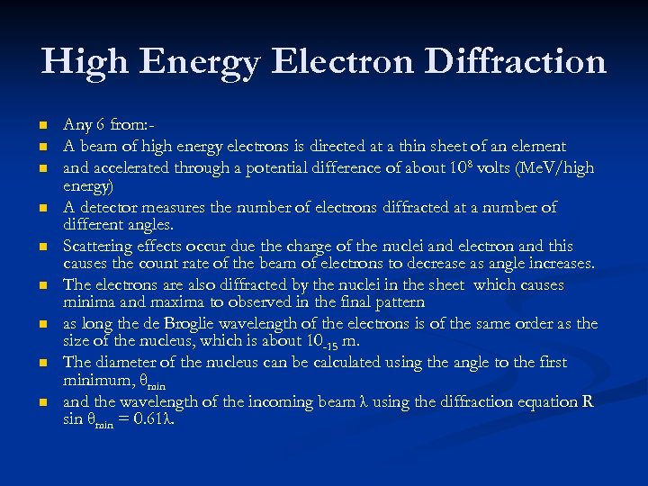 High Energy Electron Diffraction n n n n Any 6 from: A beam of