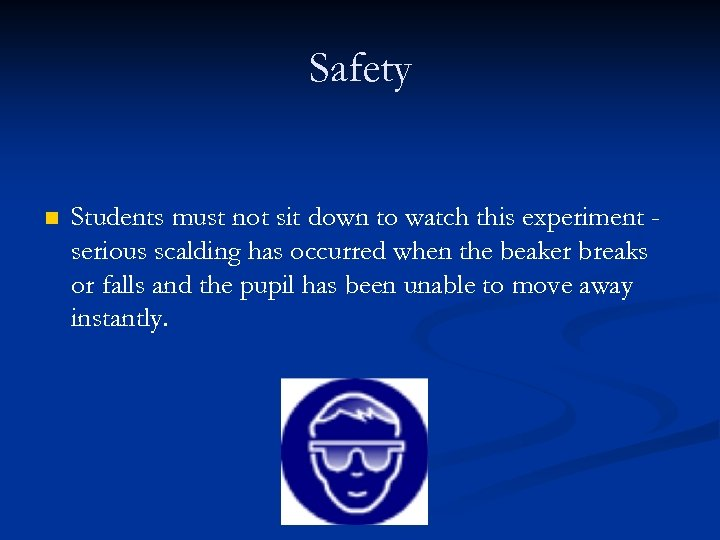 Safety n Students must not sit down to watch this experiment serious scalding has