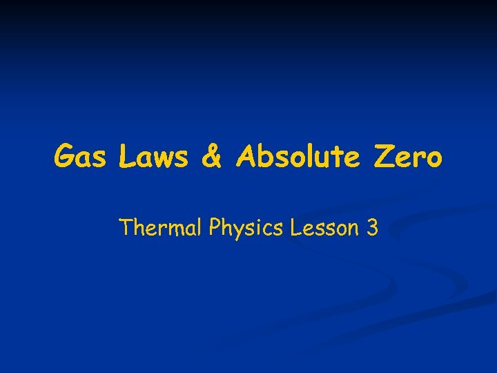 Gas Laws & Absolute Zero Thermal Physics Lesson 3
