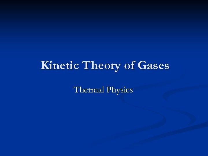 Kinetic Theory of Gases Thermal Physics