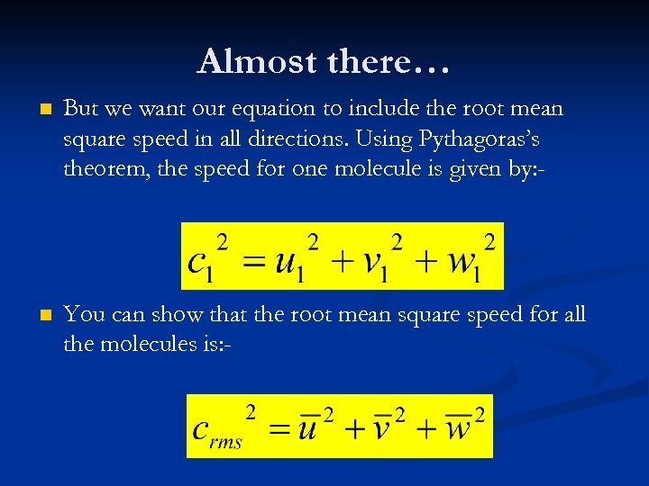 Almost there… n But we want our equation to include the root mean square