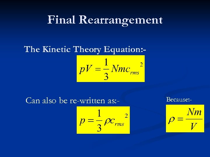 Final Rearrangement The Kinetic Theory Equation: - Can also be re-written as: - Because: