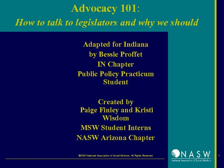 Advocacy 101: How to talk to legislators and why we should Adapted for Indiana