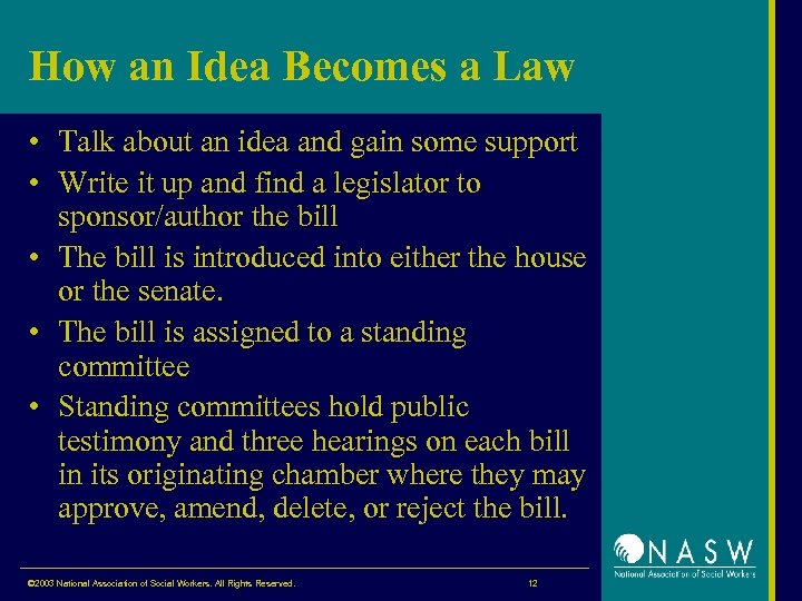 How an Idea Becomes a Law • Talk about an idea and gain some