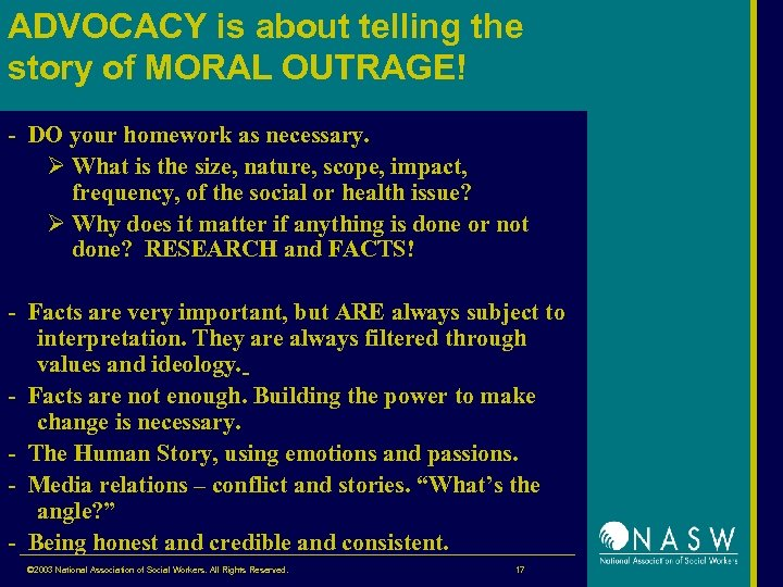 ADVOCACY is about telling the story of MORAL OUTRAGE! - DO your homework as