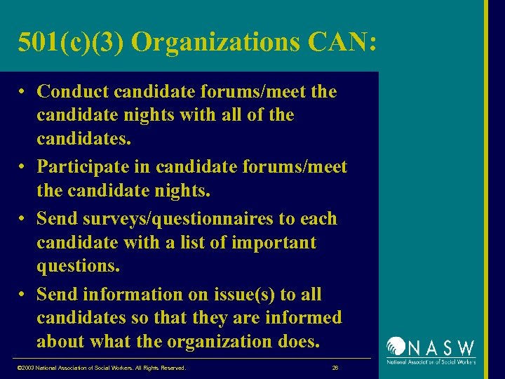 501(c)(3) Organizations CAN: • Conduct candidate forums/meet the candidate nights with all of the