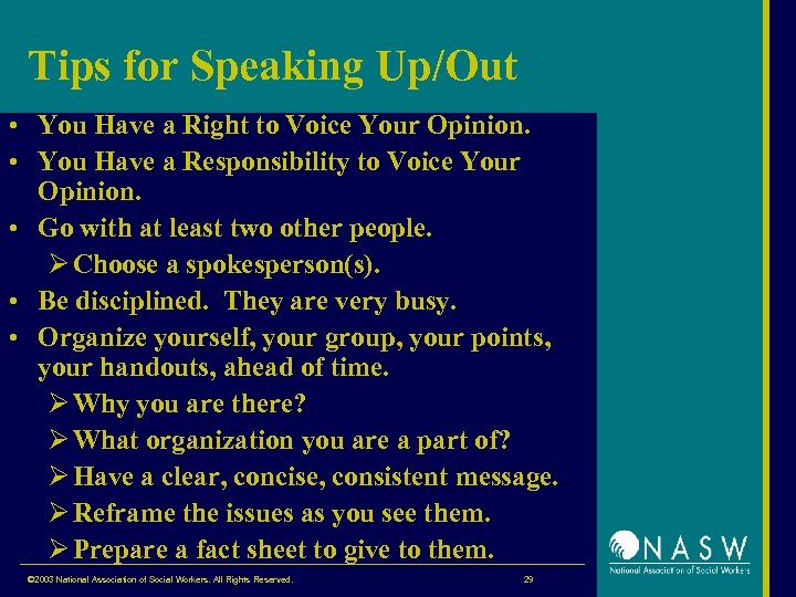 Tips for Speaking Up/Out • You Have a Right to Voice Your Opinion. •