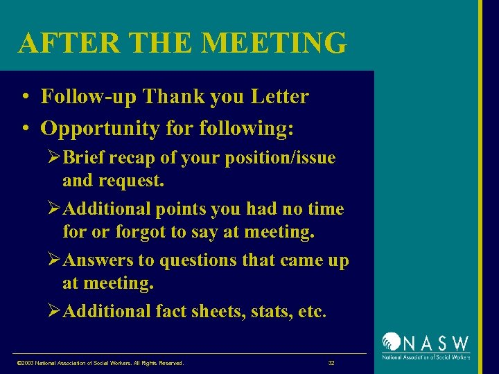 AFTER THE MEETING • Follow-up Thank you Letter • Opportunity for following: ØBrief recap