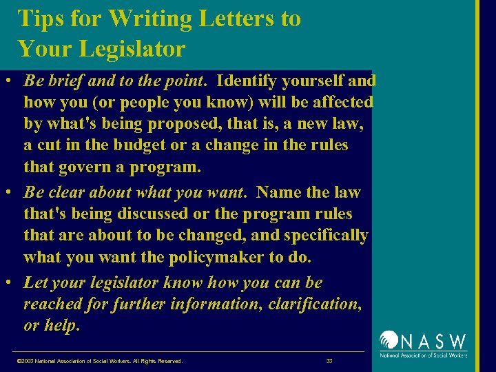 Tips for Writing Letters to Your Legislator • Be brief and to the point.