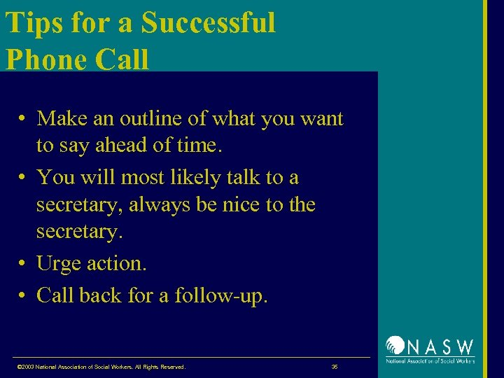 Tips for a Successful Phone Call • Make an outline of what you want